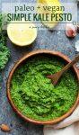 Simple Paleo & Vegan Kale Pesto made dairy free with nutritional yeast instead of parmesan | 5 minutes + 7 ingredients