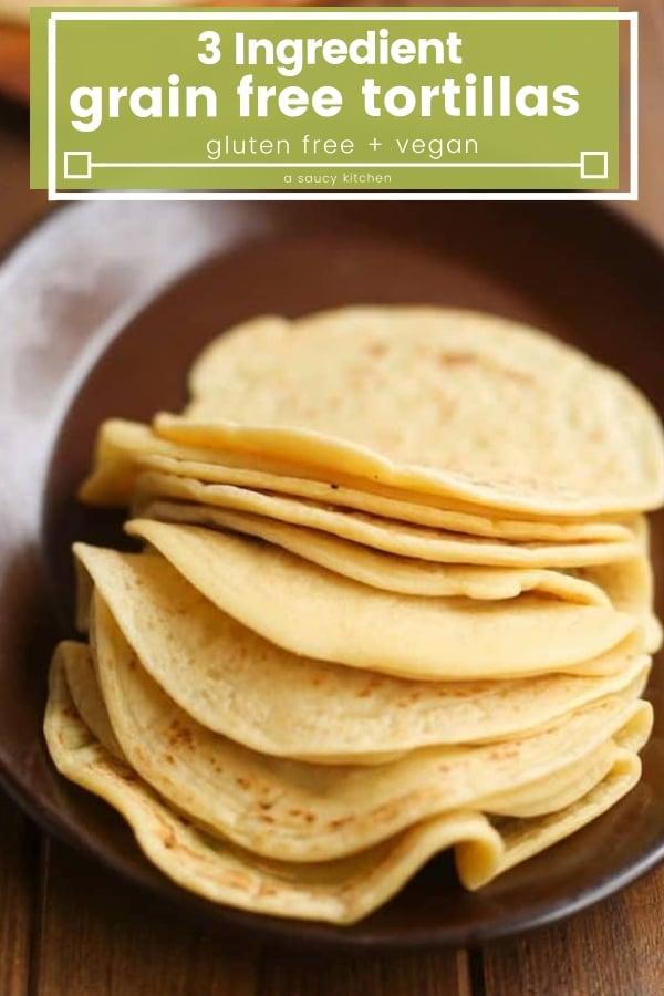 3 ingredient, soft and pliable tortillas that are #grainfree #nutfree & #vegan!  #GlutenFree
