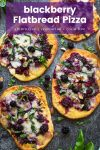 4 gluten free blackberry flatbread pizza topped with basil