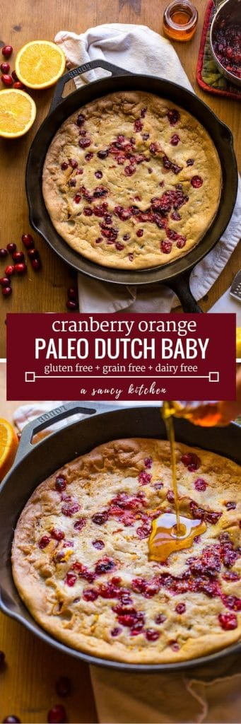Grain free Cranberry Orange Dutch Baby - sweet, tangy, and perfectly spiced! Perfect for holiday breakfasts & brunches | Dairy Free + Refined Sugar Free long pin
