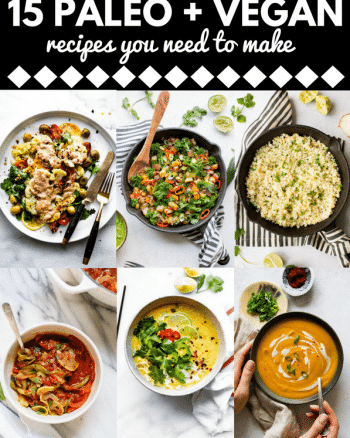 15 Savoury Vegan + Paleo Diet Recipes You Need to Make