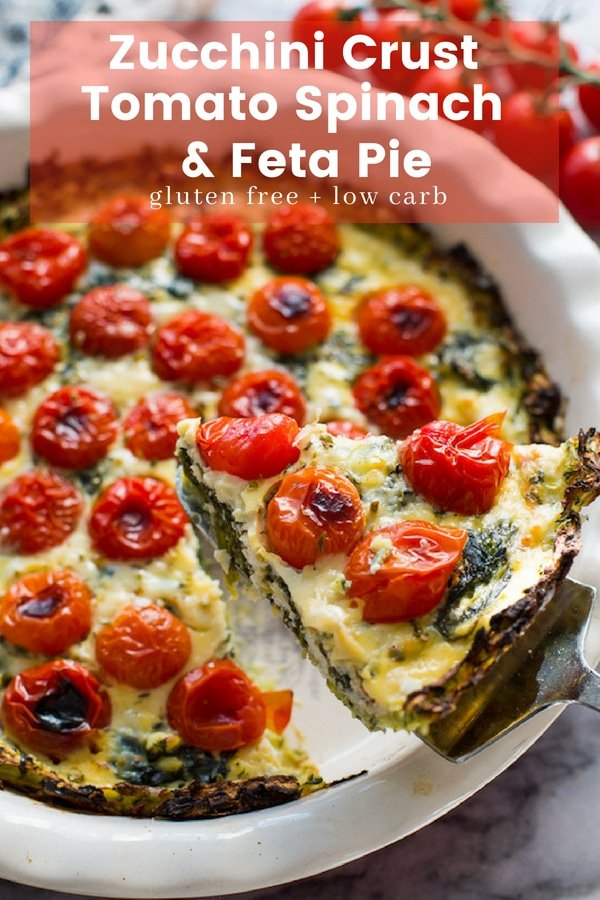 Zucchini Crust & Tomato Spinach Feta Pie Pin graphic with title and 'gluten free' + 'low carb' labels
