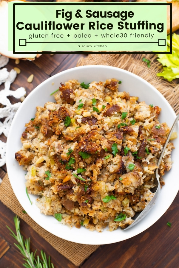 Cut back on both calories and carbs by swapping out the bread crumbs for riced cauliflower in thisFig & Sausage Cauliflower Stuffing! This stuffing makes for a delicious, low carb alternative to add to your holiday menu! #GlutenFree + #Paleo + #Whole30 Friendly #lowcarb #Thanksgiving #HealthyThanksgivingRecipes #CauliflowerRice #Cauliflower HealthyRecipes