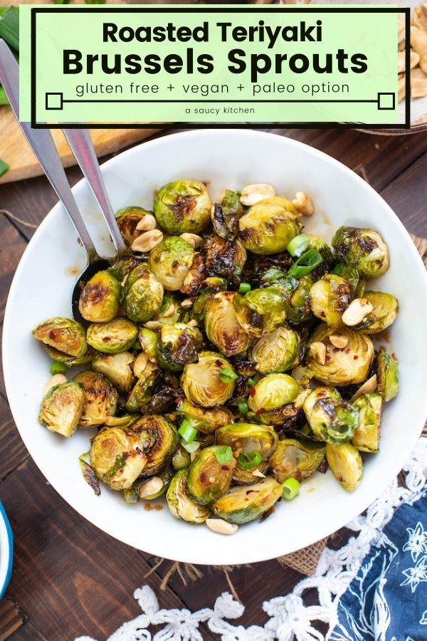 Roasted Teriyaki Brussels Sprouts - Crispy roasted sprouts coated in a sweet and sticky teriyaki sauce and topped with crunchy peanuts and chopped green onions. #GlutenFree + #Vegan + #Paleo Option #Teriyaki #BrusselsSprouts #HealthyTakeout #HealthyRecipes