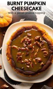 Basque Pumpkin Cheesecake with a Pecan Praline Sauce