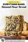 Everything Bagel Almond Flour Bread pin graphic