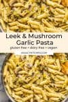 Leek and Mushroom Pasta pin graphic