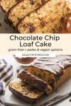 Grain Free Chocolate Chip Loaf Cake pin graphic